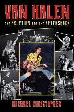 Van Halen : The Eruption and the Aftershock