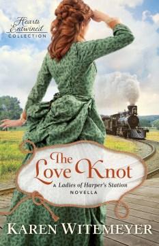 The love knot Karen Witemeyer.