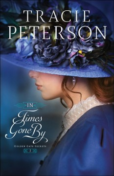 In times gone by Tracie Peterson.