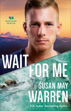 Wait for me Susan May Warren.