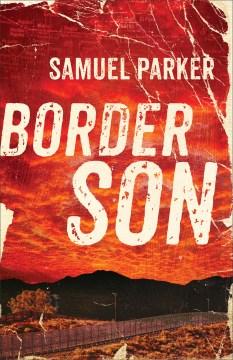 Border son Samuel Parker.