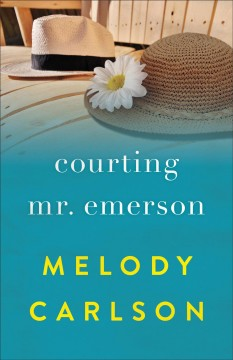 Courting Mr. Emerson Melody Carlson.