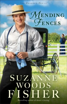 Mending fences Suzanne Woods Fisher.