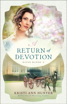 A return of devotion Kristi Ann Hunter.
