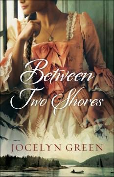 Between two shores Jocelyn Green.