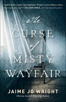 The Curse of Misty Wayfair Jaime Jo Wright.