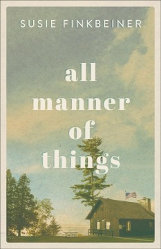 All manner of things Susie Finkbeiner.