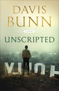 Unscripted Davis Bunn.