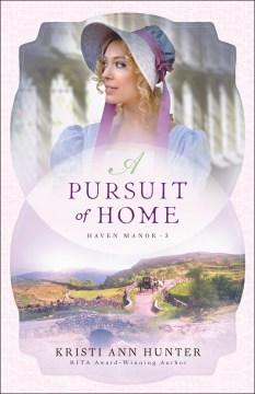 A pursuit of home Kristi Ann Hunter.