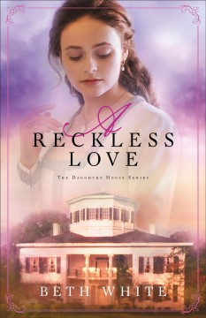 A reckless love Beth White.