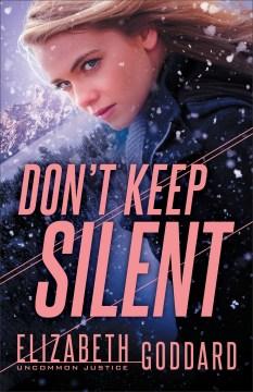 Don't keep silent Elizabeth Goddard.