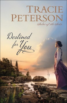 Destined for you Tracie Peterson.