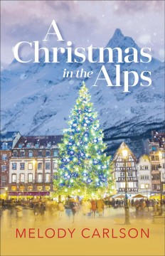 A Christmas in the Alps Melody Carlson.