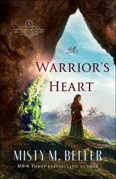 A warrior's heart Misty M. Beller.