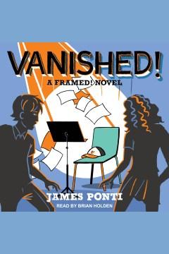 Vanished! [electronic resource] / James Ponti.