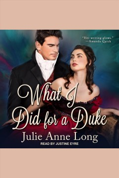 What I did for a duke [electronic resource] / Julie Anne Long.