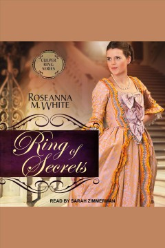 Ring of secrets [electronic resource] / Roseanna M. White.