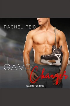 Game changer [electronic resource] / Rachel Reid.