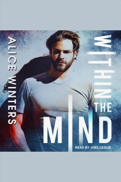 Within the mind [electronic resource] / Alice Winters.