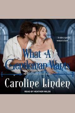 What a gentleman wants [electronic resource] / Caroline Linden.