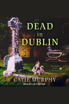 Dead in Dublin [electronic resource] / Catie Murphy.