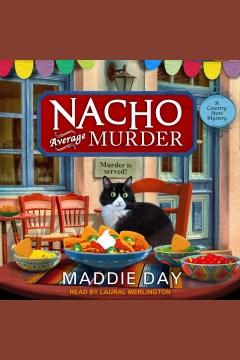 Nacho average murder [electronic resource] / Maddie Day.