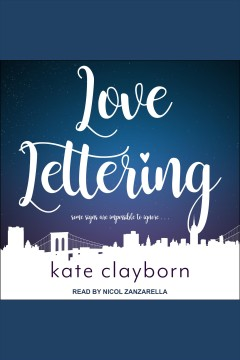 Love lettering [electronic resource] / Kate Clayborn