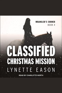 Classified Christmas mission [electronic resource] / Lynette Eason.