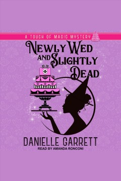 Newly wed and slightly dead [electronic resource] / Danielle Garrett.