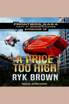 A price too high [electronic resource] / Ryk Brown.