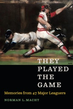 They played the game : memories from 47 major leaguers