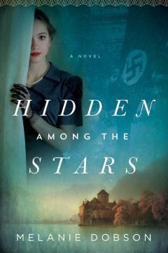 Hidden among the stars Melanie Dobson.