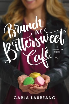 Brunch at Bittersweet Café : a supper club novel