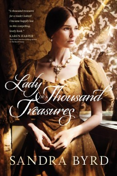 Lady of a thousand treasures / Sandra Byrd.