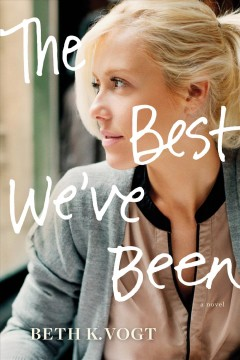 The best we've been Beth K. Vogt.