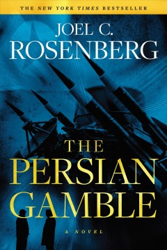 The Persian gamble Joel C. Rosenberg.