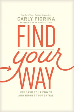 Find Your Way : Unleash Your Power and Highest Potential