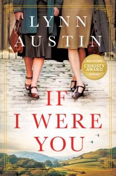 If I were you / Lynn Austin.