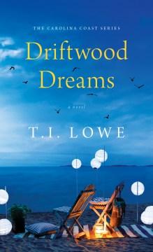 Driftwood dreams T.I. Lowe.