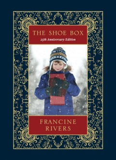 The shoe box 25th anniversary edition Francine Rivers.