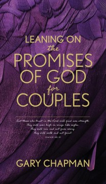 Leaning on the Promises of God for Couples : God's Promises for You and Your Spouse