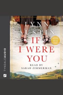 If I were you [electronic resource] / Lynn Austin.