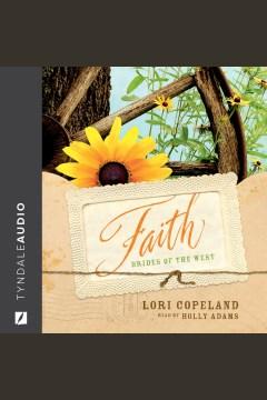 Faith [electronic resource] / Lori Copeland.