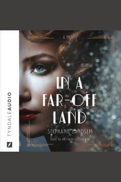 In a far-off land [electronic resource] / Stephanie Landsem.