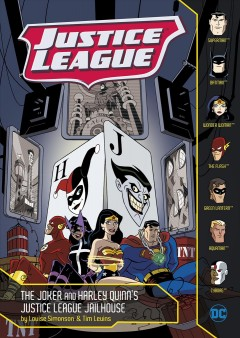 The Joker and Harley Quinn's Justice League jailhouse / by Louise Simonson ; illustrated by Tim Levins.