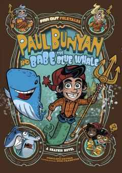 Paul Bunyan and Babe the Blue Whale : a graphic novel