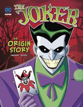 The Joker : An Origin Story