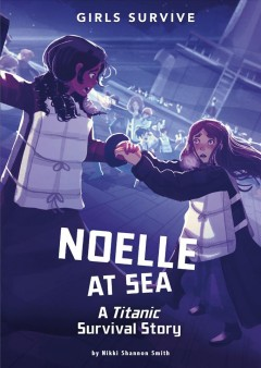 Noelle at sea : a Titanic survival story