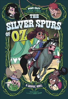 The silver spurs of Oz : a graphic novel