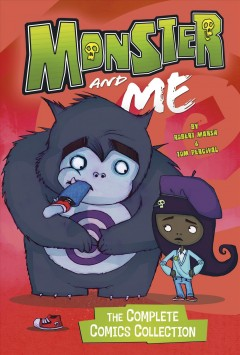 Monster and me : the complete comics collection